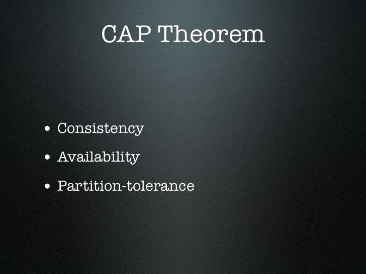 CAP Theorem• Consistency• Availability• Partition-tolerance