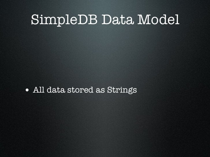 Using SimpleDB• Supports an SQL-like syntax for fetching items from the   domain  • SELECT <specification> FROM <domain> WH...