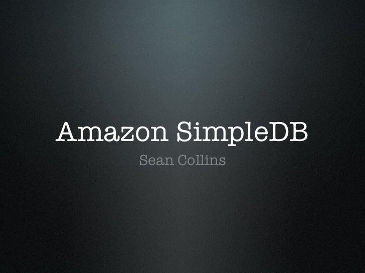 Amazon SimpleDB    Sean Collins