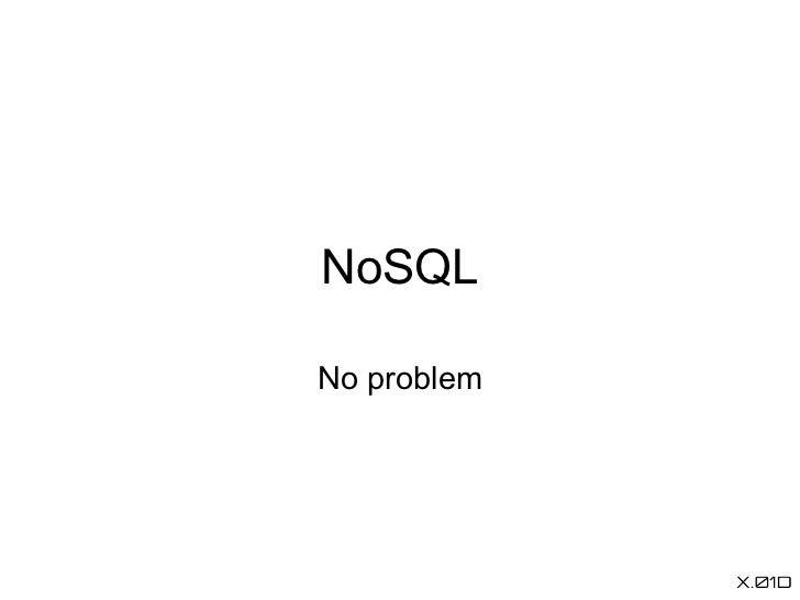 NoSQLNo problem