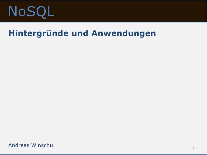 NoSQLHintergründe und AnwendungenAndreas Winschu                1