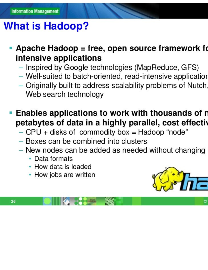 What is Hadoop? Apache Hadoop = free, open source framework for data-  intensive applications      – Inspired by Google t...