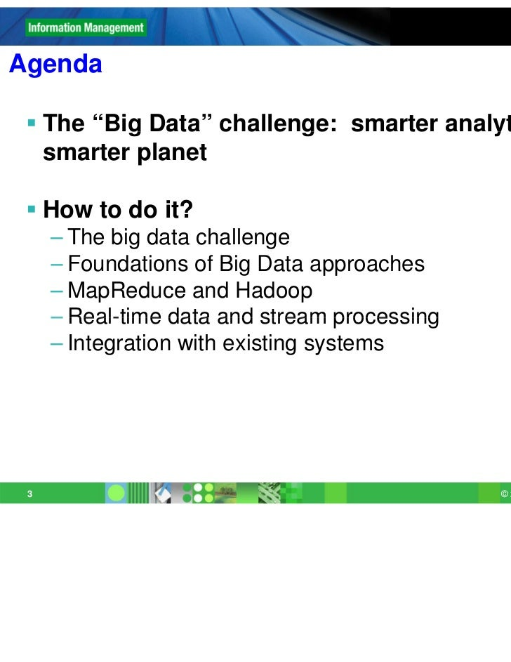 """Agenda  The """"Big Data challenge: smarter analytics for a        Big Data""""   smarter planet  How to do it?     – The big ..."""