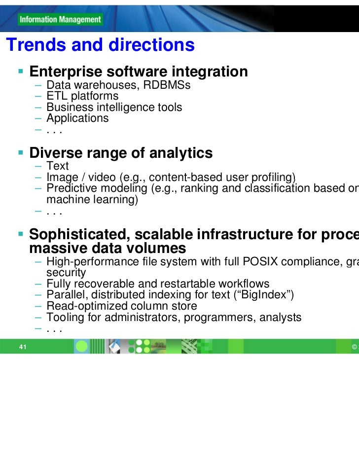 Trends and directions  Enterprise software integration      –   Data warehouses, RDBMSs      –   ETL platforms           ...