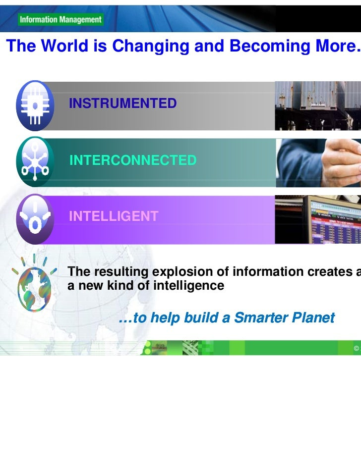The World is Changing and Becoming More…                                   More      INSTRUMENTED      INTERCONNECTED     ...