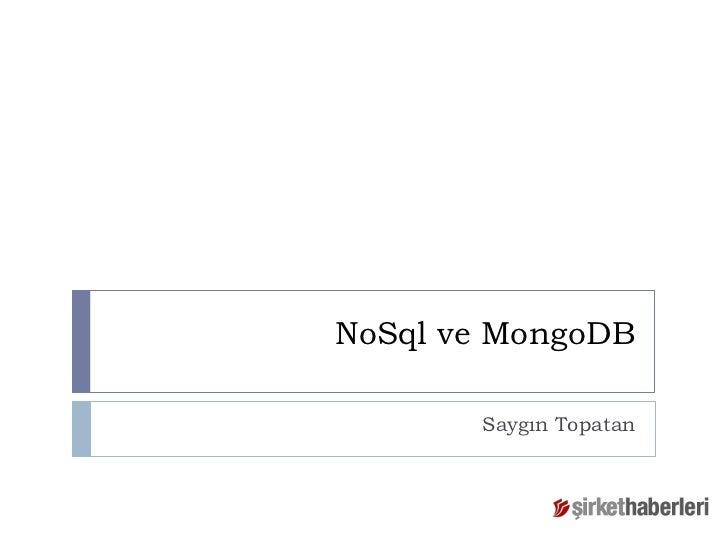 NoSql ve MongoDB       Saygın Topatan