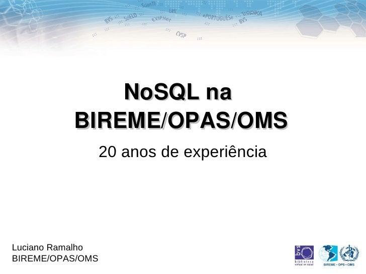 NoSQL na BIREME: 20 anos de experiência