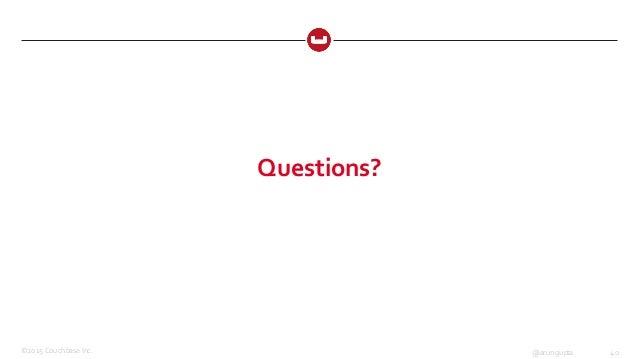 ©2015 Couchbase Inc. 40@arungupta Questions?
