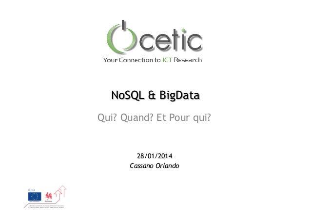 NoSQL & BigData Qui? Quand? Et Pour qui?  28/01/2014 Cassano Orlando