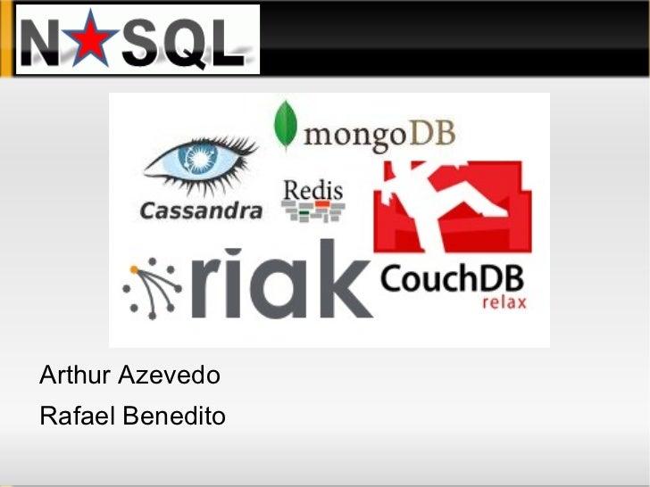 NoSQL <ul><li>Arthur Azevedo