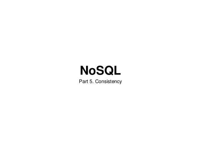 NoSQLPart 5. Consistency