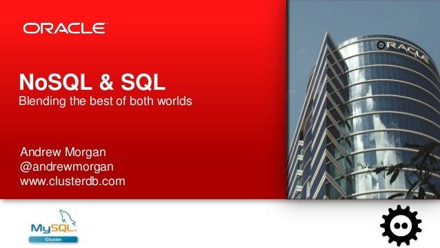 NoSQL & SQLBlending the best of both worldsAndrew Morgan@andrewmorganwww.clusterdb.com