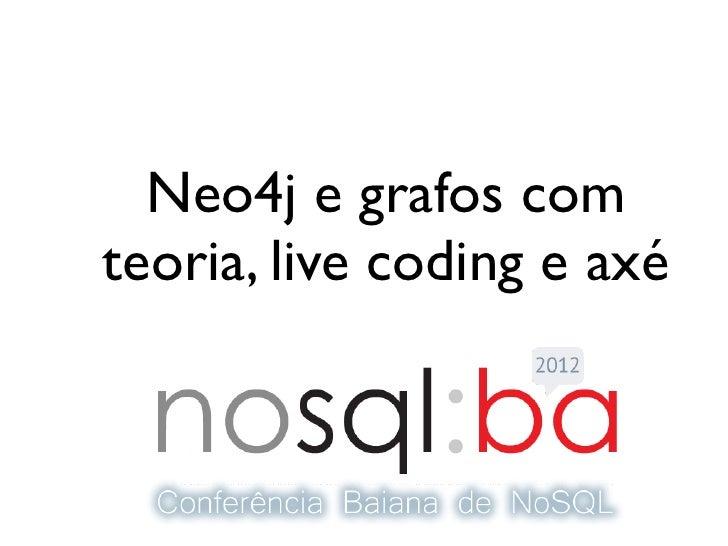 Neo4j e grafos comteoria, live coding e axé