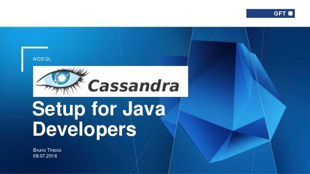 NOSQL Setup for Java Developers Bruno Tinoco 08.07.2016