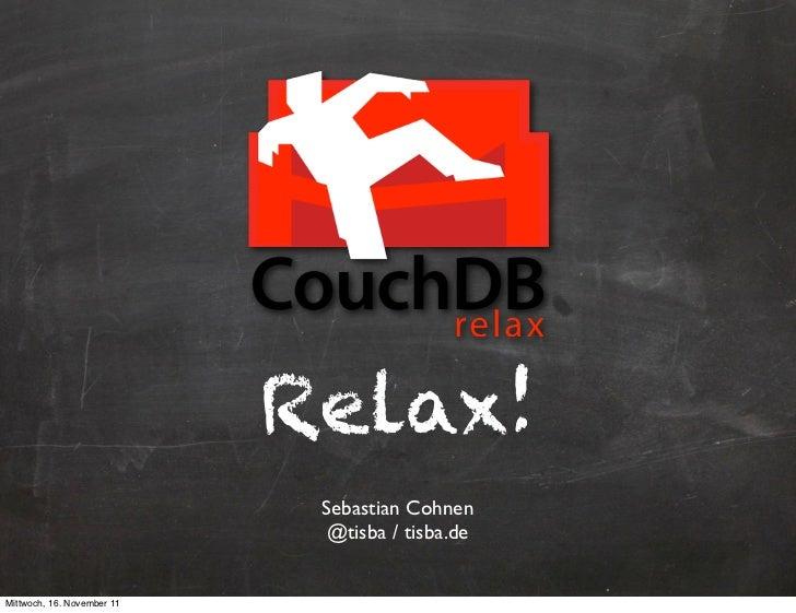 Relax!                             Sebastian Cohnen                              @tisba / tisba.deMittwoch, 16. November 11