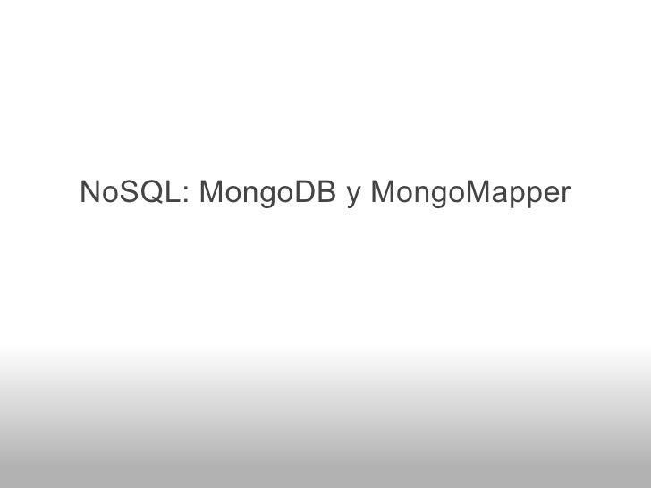 NoSQL, MongoDB y MongoMapper