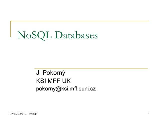 NoSQL Databases                    J. Pokorný                    KSI MFF UK                    pokorny@ksi.mff.cuni.czDATA...