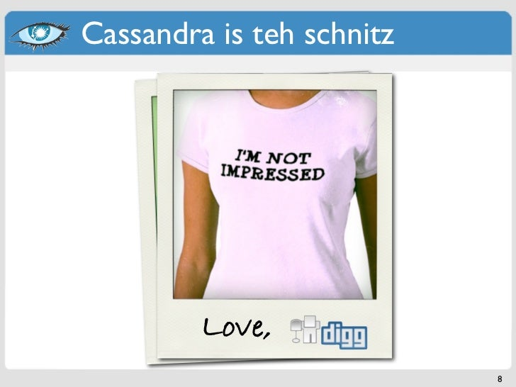 Cassandra is teh schnitz        ..Love,v/null          .but /de          is even better                           8