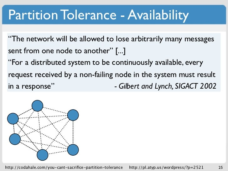 """Partition Tolerance - Availability """"The network will be allowed to lose arbitrarily many messages sent from one node to an..."""