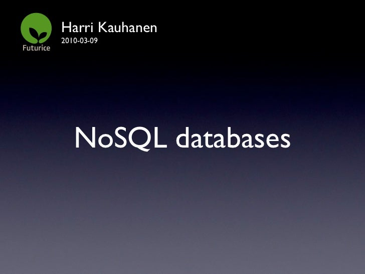 Harri Kauhanen 2010-03-09        NoSQL databases
