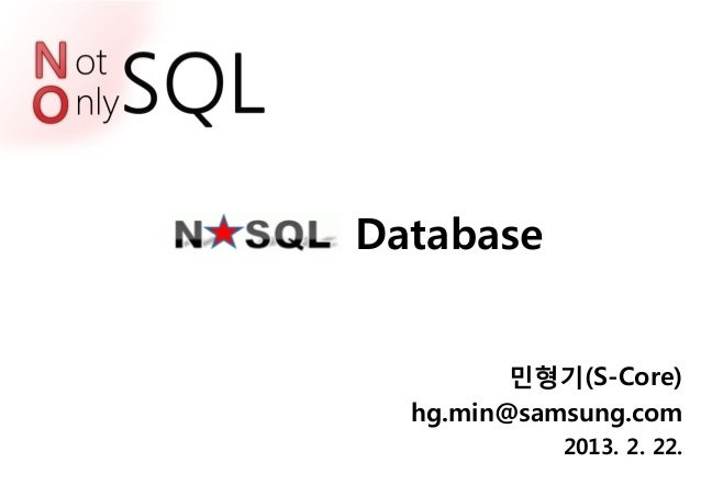 Database         민형기(S-Core)  hg.min@samsung.com            2013. 2. 22.