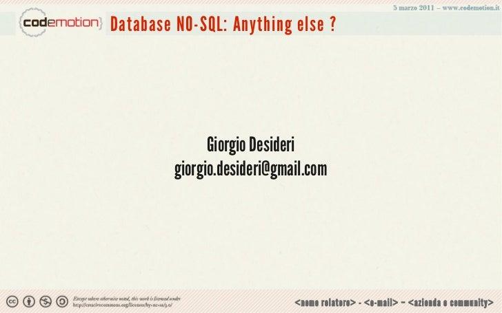 Database NO-SQL: Anything else ?               Giorgio Desideri         giorgio.desideri@gmail.com                        ...