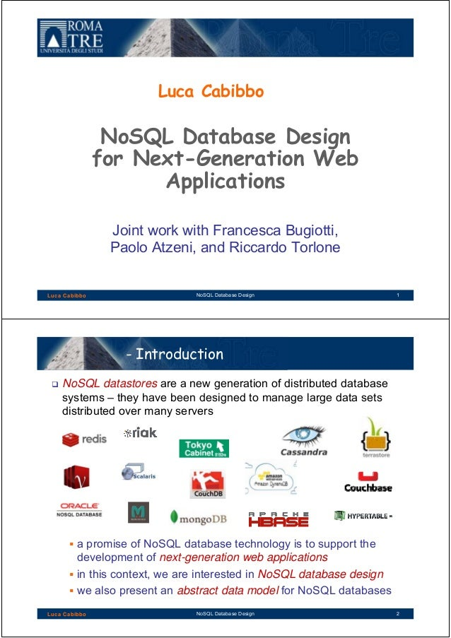 Luca Cabibbo Luca Cabibbo NoSQL Database Design for Next-Generation Web Applications Joint work with Francesca Bugiotti, P...