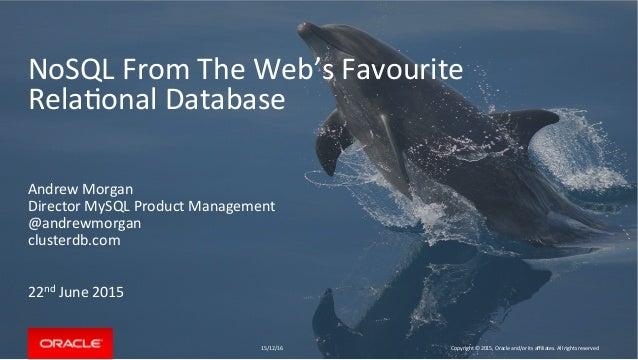 NoSQLFromTheWeb'sFavourite Rela8onalDatabase AndrewMorgan DirectorMySQLProductManagement @andrewmorgan clust...