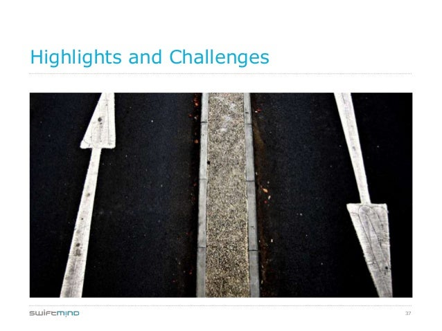 37Highlights and Challenges