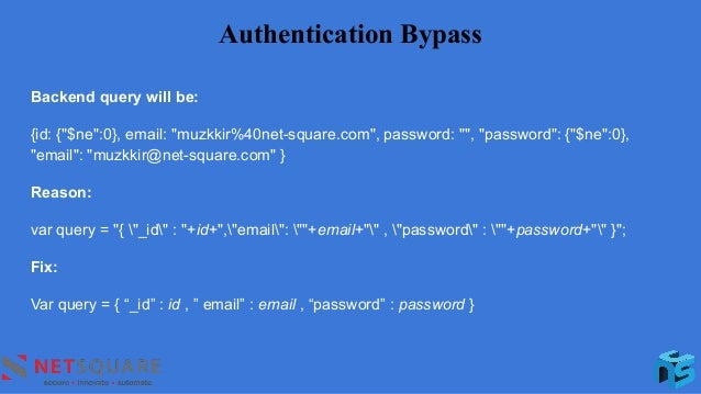 """Authentication Bypass Backend query will be: {id: {""""$ne"""":0}, email: """"muzkkir%40net-square.com"""", password: """""""", """"password"""": ..."""