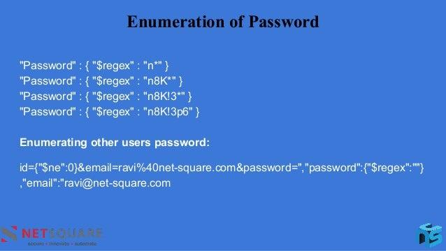"""Enumeration of Password """"Password"""" : { """"$regex"""" : """"n*"""" } """"Password"""" : { """"$regex"""" : """"n8K*"""" } """"Password"""" : { """"$regex"""" : """"n8K..."""