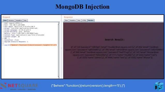 "MongoDB Injection {""$where"":""function(){return(version().length=='5');}""}"