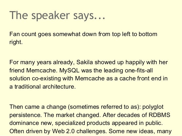 The speaker says...Fan count goes somewhat down from top left to bottomright.For many years already, Sakila showed up happ...