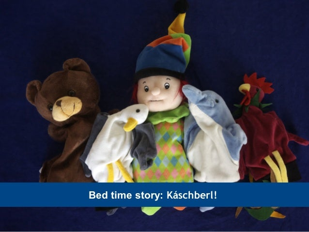 Bed time story: Káschberl!