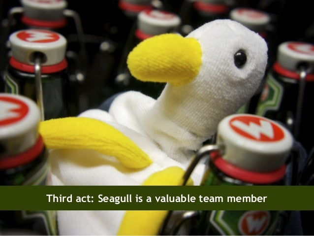 Third act: Seagull is a valuable team member