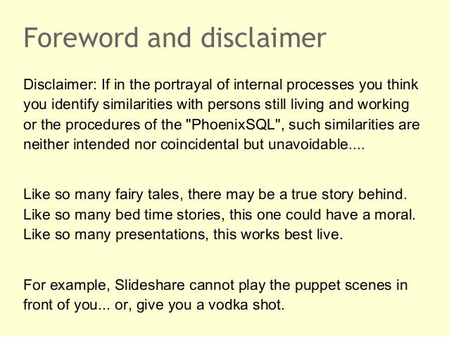 Foreword and disclaimerDisclaimer: If in the portrayal of internal processes you thinkyou identify similarities with perso...