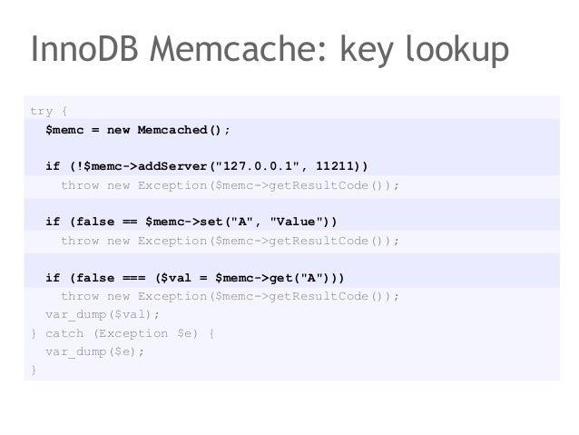 "InnoDB Memcache: key lookuptry {  $memc = new Memcached();  if (!$memc->addServer(""127.0.0.1"", 11211))    throw new Except..."