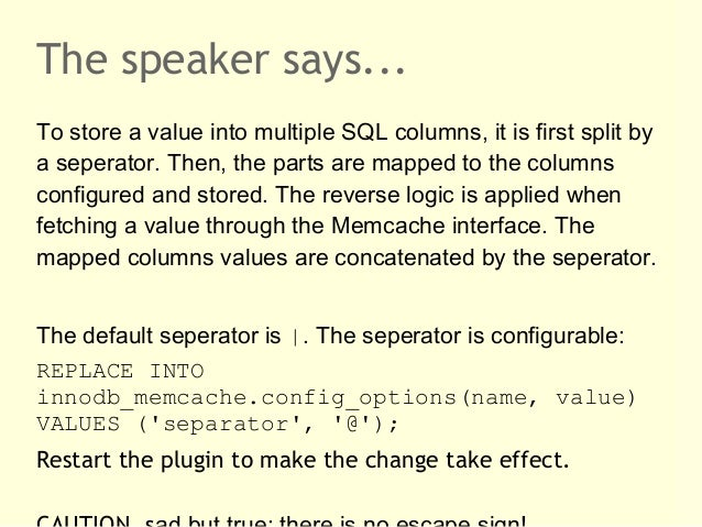 The speaker says...To store a value into multiple SQL columns, it is first split bya seperator. Then, the parts are mapped...