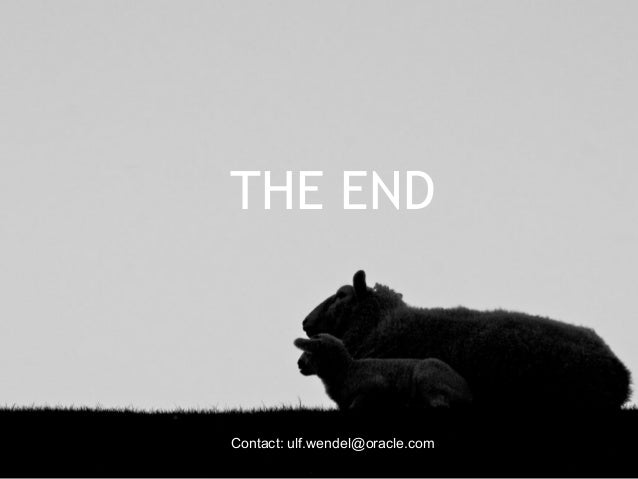 THE ENDContact: ulf.wendel@oracle.com