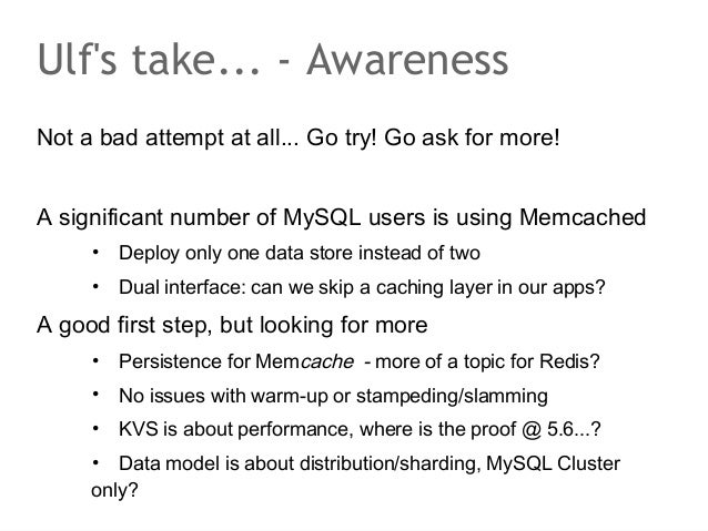 Ulfs take... - AwarenessNot a bad attempt at all... Go try! Go ask for more!A significant number of MySQL users is using M...