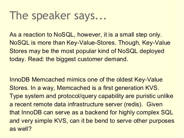 The speaker says...As a reaction to NoSQL, however, it is a small step only.NoSQL is more than Key-Value-Stores. Though, K...