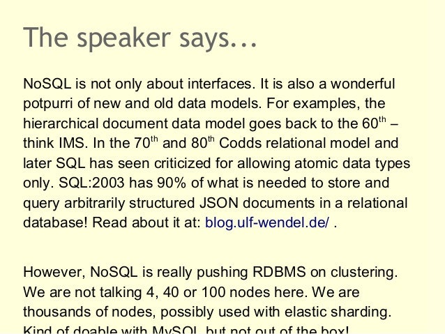 The speaker says...NoSQL is not only about interfaces. It is also a wonderfulpotpurri of new and old data models. For exam...