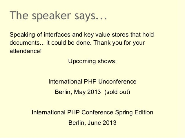 The speaker says...Speaking of interfaces and key value stores that holddocuments... it could be done. Thank you for youra...
