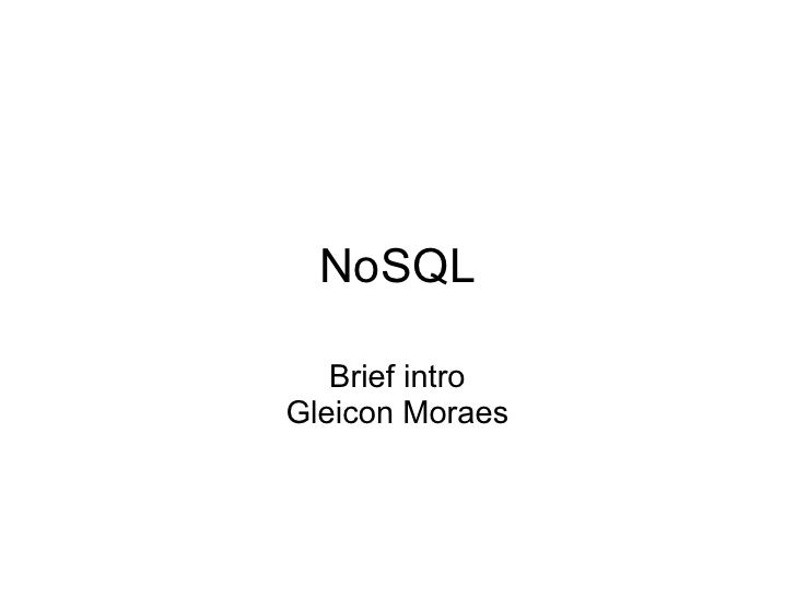 NoSQL     Brief intro Gleicon Moraes
