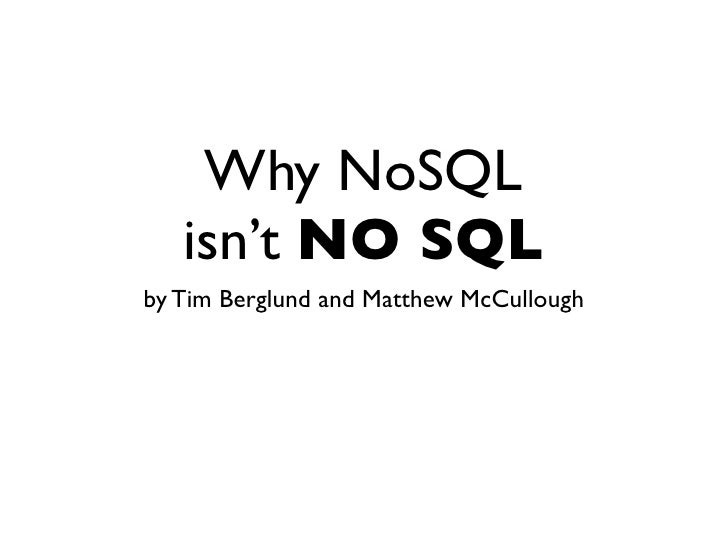 Why NoSQL    isn't NO SQL by Tim Berglund and Matthew McCullough
