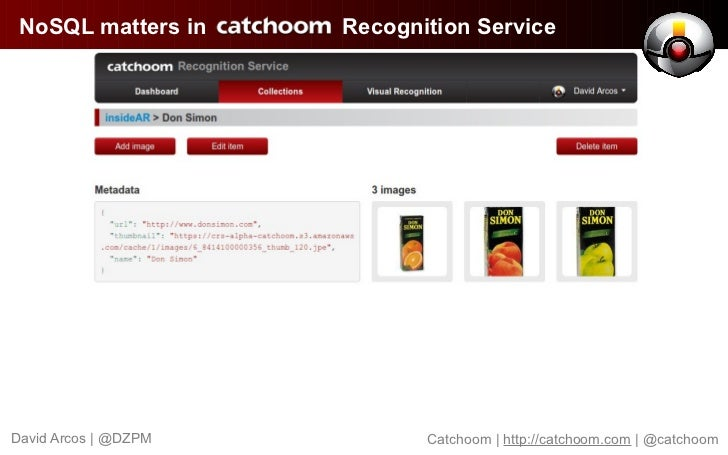 NoSQL matters in     Recognition ServiceDavid Arcos | @DZPM          Catchoom | http://catchoom.com | @catchoom