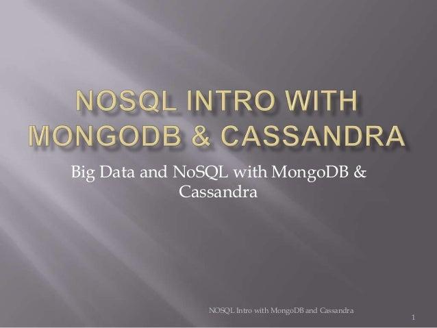 Big Data and NoSQL with MongoDB & Cassandra  NOSQL Intro with MongoDB and Cassandra  1