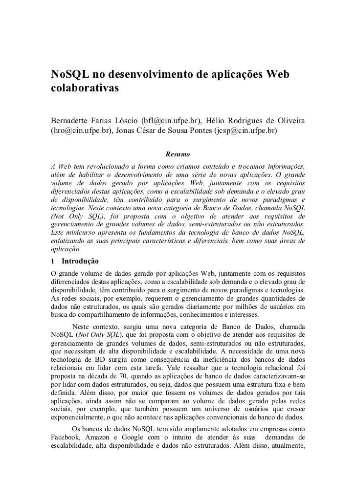 NoSQL no desenvolvimento de aplicações WebcolaborativasBernadette Farias Lóscio (bfl@cin.ufpe.br), Hélio Rodrigues de Oliv...