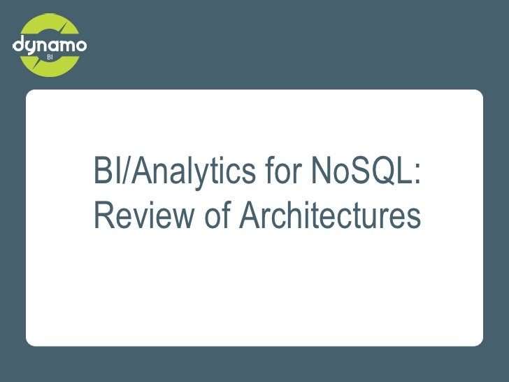 BI/Analytics for NoSQL:Review of Architectures