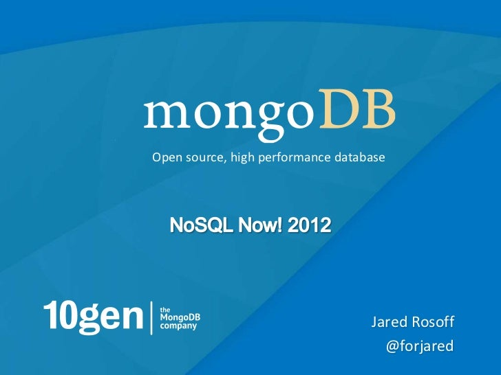 Open source, high performance database                                   Jared Rosoff                                     ...